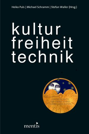 Cover Kultur. Freiheit. Technik.